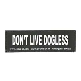 Picture of DON'T LIVE DOGLESS (162LR-G-08583)